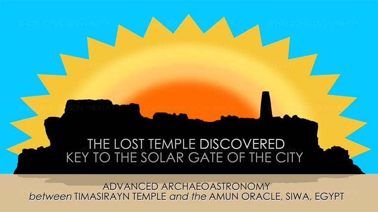still image from the opening title sequence of 'The Lost Temple Discovered - Key to the Solar Gate of the City: Advanced Archaeoastronomy between Timasirayn Temple and the Amun Oracle, Siwa, Egypt' documentary film